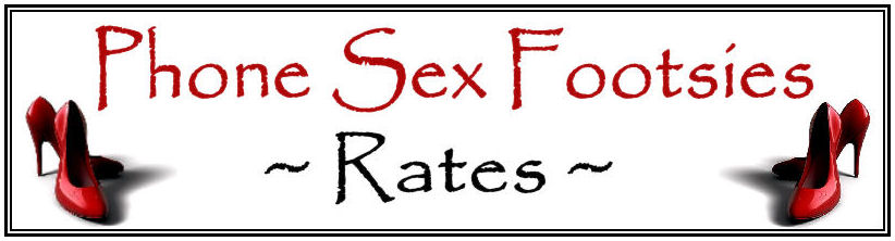 Phone Sex Footsies Rates page header